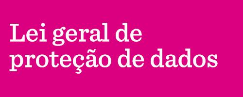 imagem rosa escrito: Lei geral de proteção de dados.
