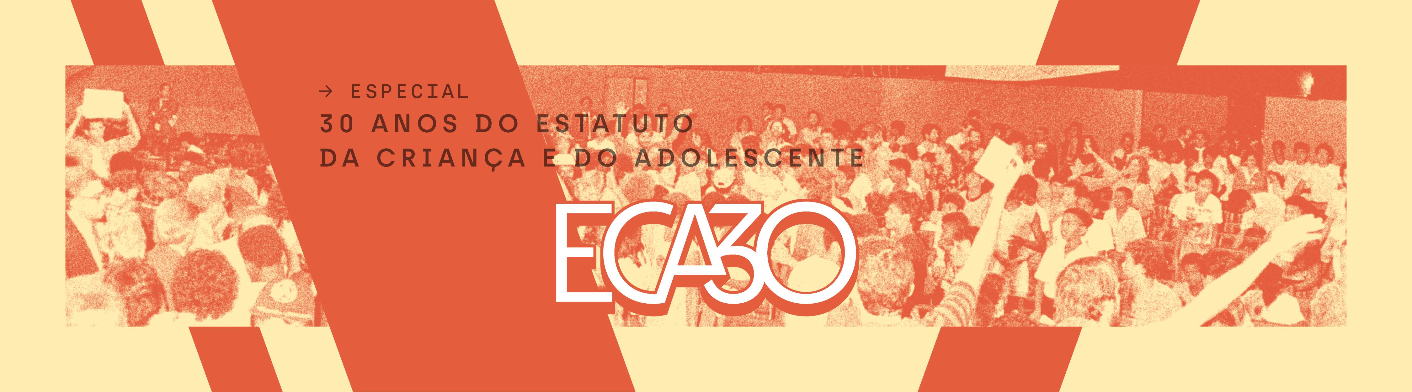 Foto de pessoas no Congresso Nacional durante a aprovação do ECA. Texto na imagem: Especial 30 anos do Estatuto da Criança e do Adolescente | Eca 30 anos