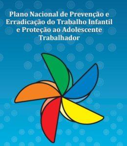 """Capa do plano: """"Plano nacional de prevenção e erradicação do trabalho infantil e proteção ao adolescente trabalhador"""""""