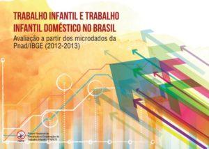 """Capa da avaliação """"Trabalho infantil e trabalho infantil doméstico no Brasil"""", Avaliação a partir dos microdados da Pnad/IBGE (dois mil e doze - dois mil e treze)."""
