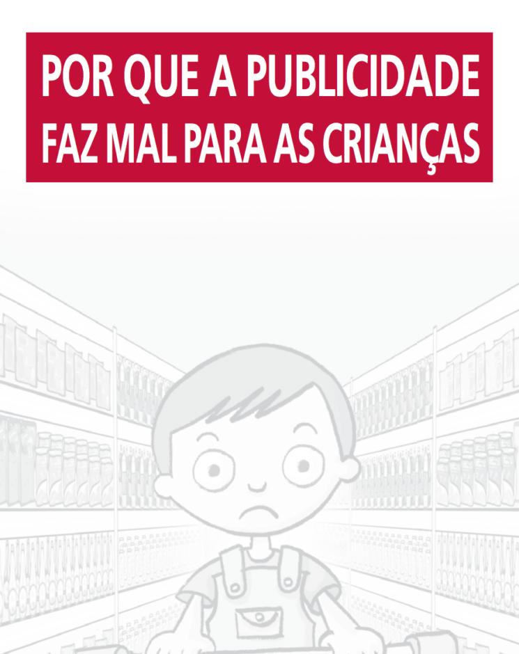 Imagem de um cartaz com o título com o texto :  Por que a Publicidade faz mal para as criança.