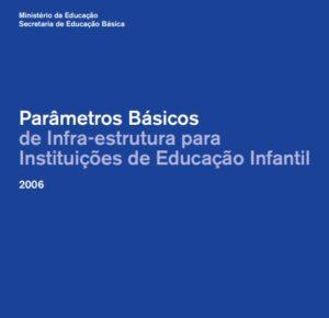 """Capa do documento: """"Parâmetros Básicos de infra-estrutura para instituições de educação infantil"""""""