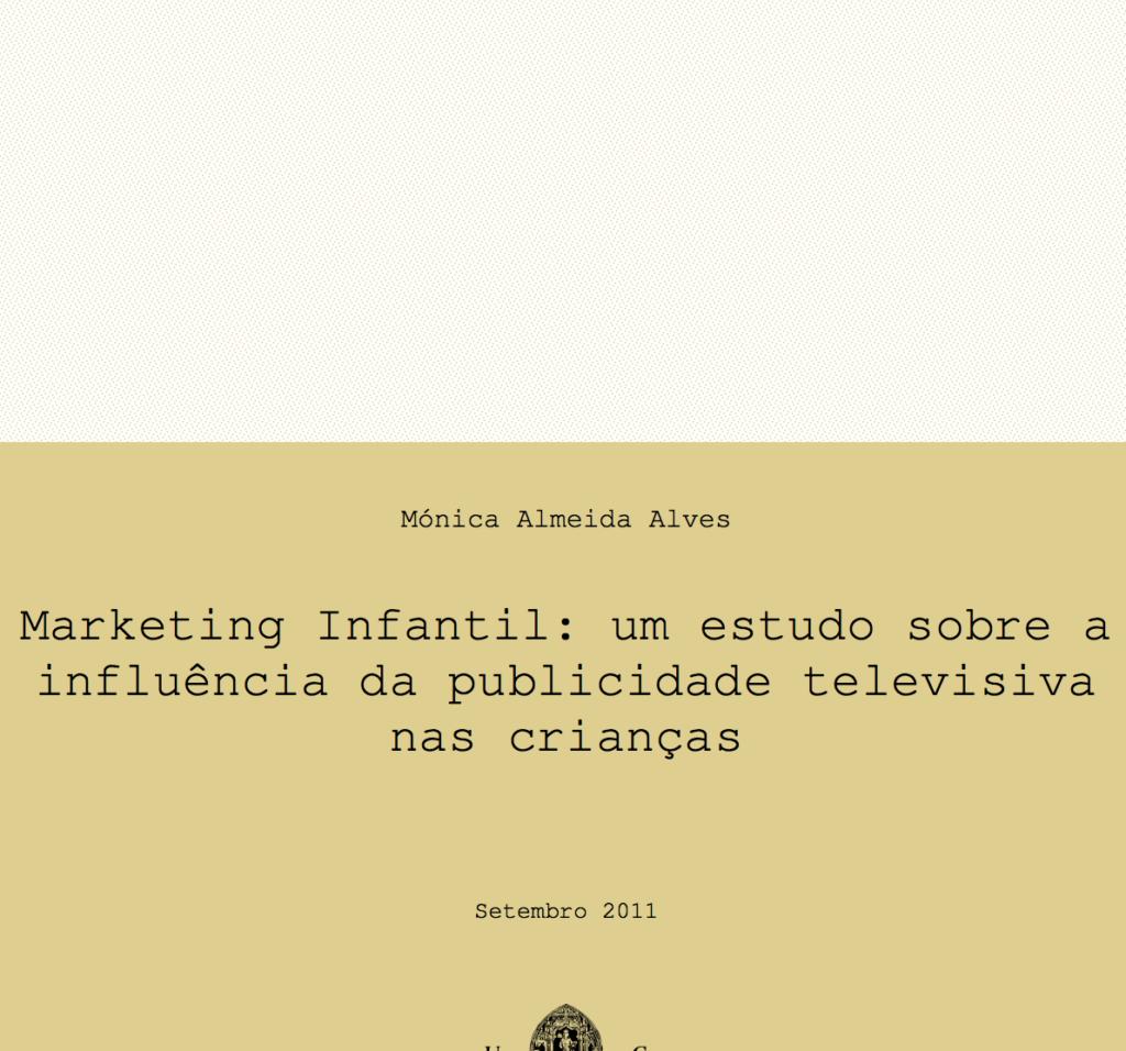 Cartaz da Dissertação de mestrado de Mônica Almeida Alves  com o texto  Marketing infantil : Um estudo sobre a influencia da publicidade televisiva nas crianças.  Setembro 2011.