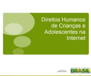 """Capa da apresentação : """"Direitos humanos de crianças e adolescentes na internete"""""""