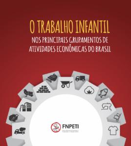 Imagem da capa do estudo Trabalho infantil sob o texto.  O Trabalho infantil.  Nos principal grupamentos de atividades econômicas do brasil.