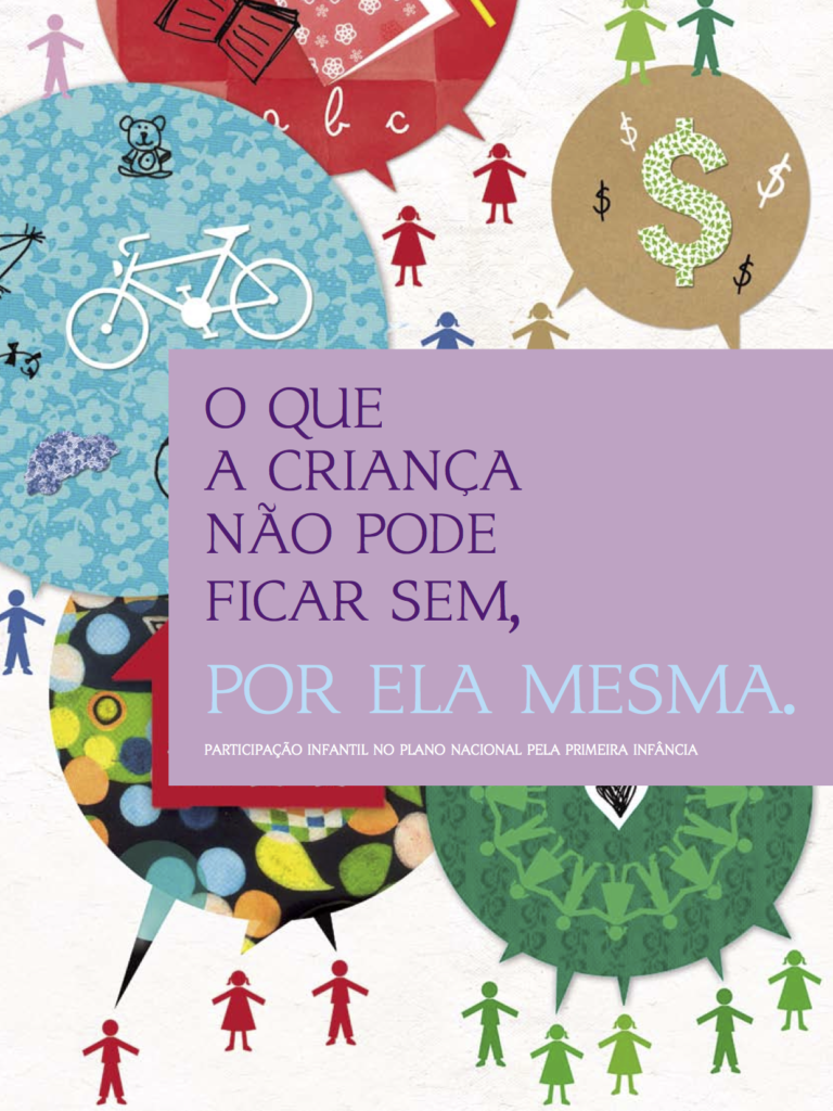 Imagem de um cartaz com o texto.  o que a criança não pode ficar sem , por ela mesma.  participação infantil no plano nacional pela primeira infância.