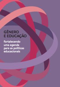 Imagem de um cartaz sob o texto.  Gênero e educação.  Fortalecendo uma agenda para as politicas educacionais