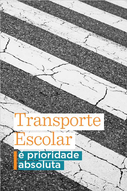 Foto de uma rua, exibindo as faixas de travessia para pedestres sob o texto: Transporte escolar é prioridade absoluta.