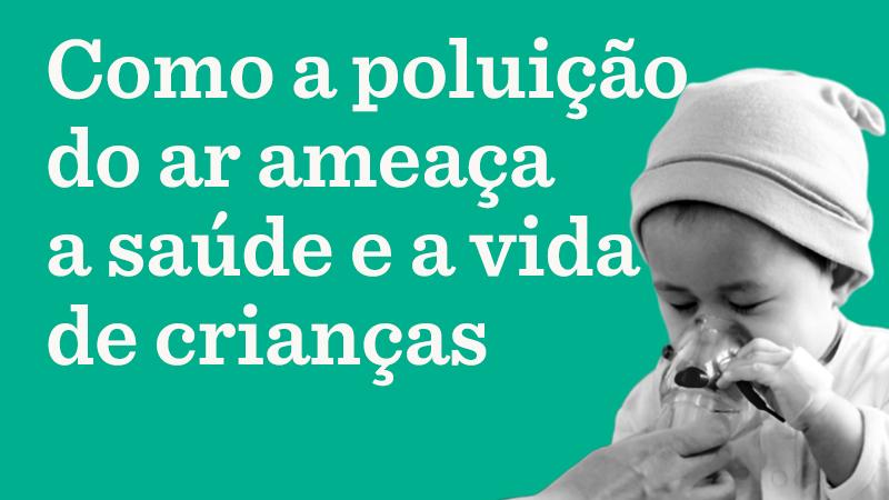 Foto em preto e branco de criança fazendo inalação. Texto da imagem: Como a poluição do ar ameaça a saúde e a vida de crianças