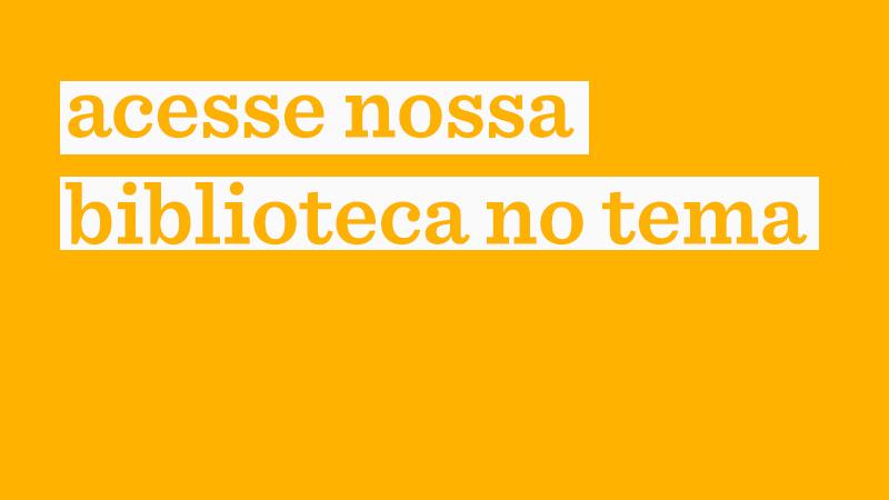 Em fundo amarelo, a frase: acesse nossa biblioteca no tema