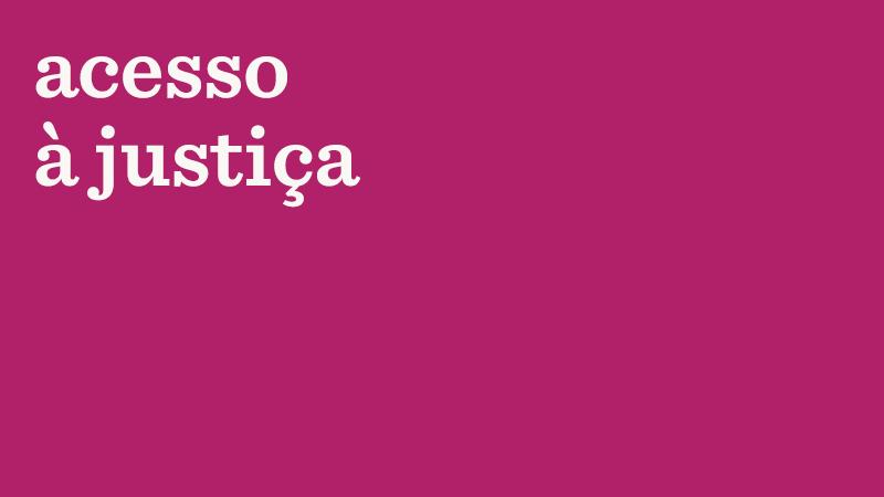 Em fundo magenta, o texto: acesso à justiça