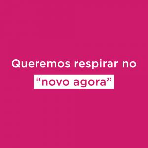 """quadrado rosa com o texto: queremos respirar no """"novo agora"""""""
