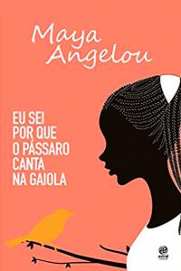 """Capa do livro """"Eu sei porque o pássaro canta na gaiola"""". Em fundo laranja claro, desenho de menina negra ao lado de um pássaro em um galho de árvore"""