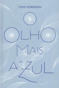 """Capa do livro """"O olho mais azul"""". Em fundo azul claro, texto: O olho mais azul, Toni Morrison"""